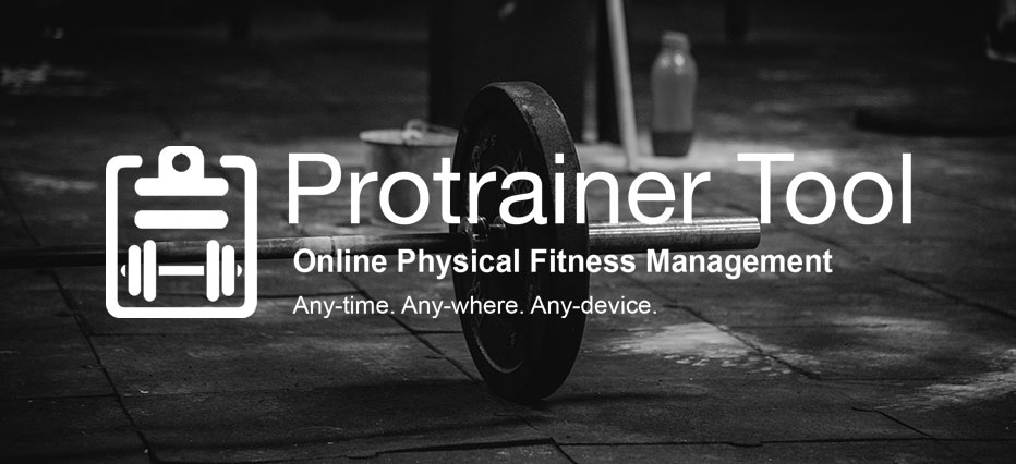 Protrainer Tool: Online physical fitness management and reporting